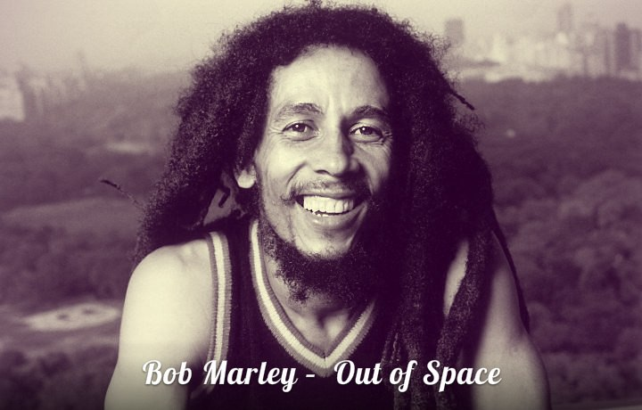 Out Of Space Bob Marley