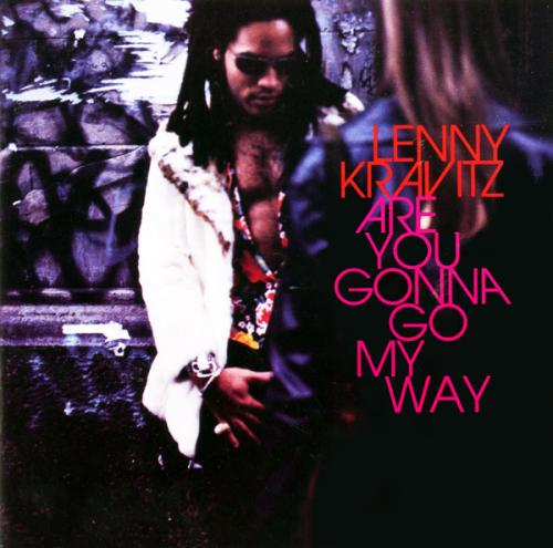 Are You Gonna Go My Way Lenny Kravitz