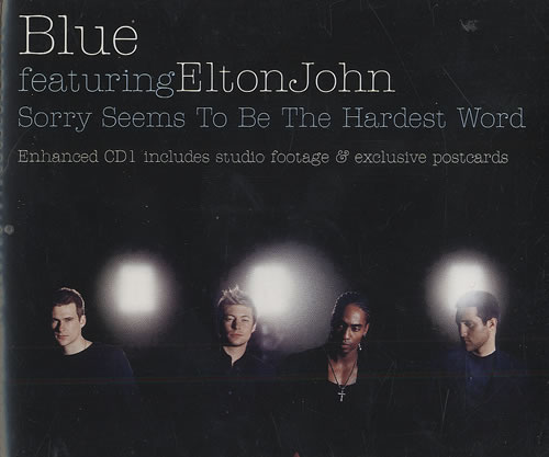 Sorry Seems To Be The Hardest Word Blue feat. Elton John and Kenny G